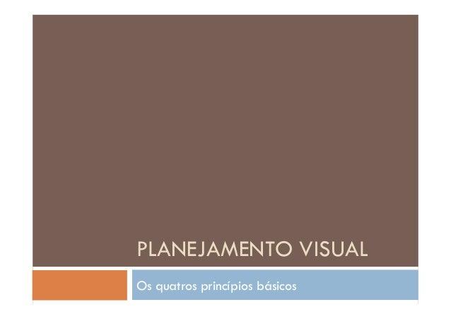Planejamento visual os 4 principios basicos