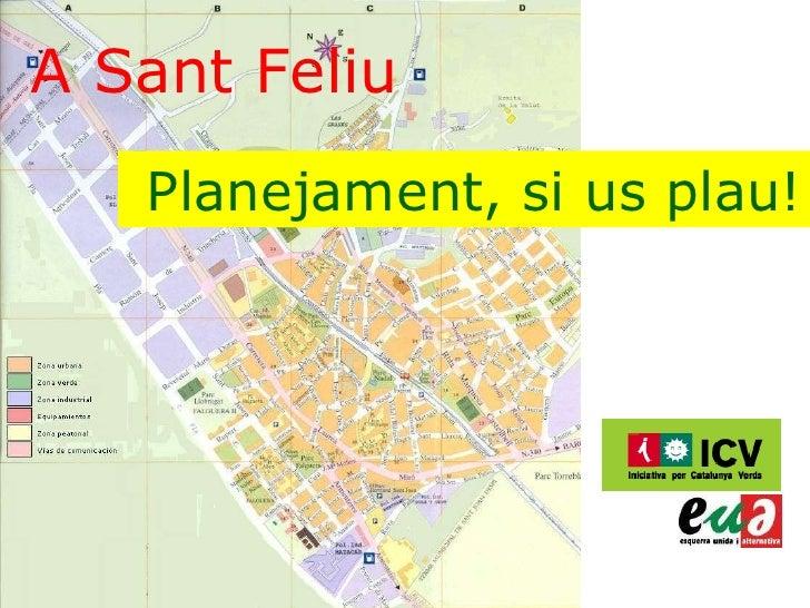 A Sant Feliu Planejament, si us plau!