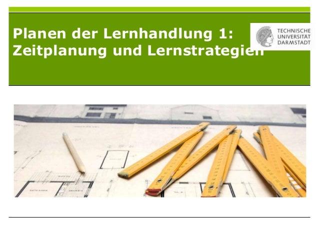 Planen der Lernhandlung 1:Zeitplanung und Lernstrategien
