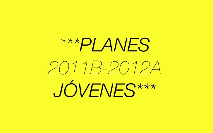 ***PLANES2011B-2012A JÓVENES***
