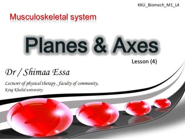 KKU_Biomech_M1_L4  Musculoskeletal system                                                       Lesson (4)Dr / Shimaa Essa...