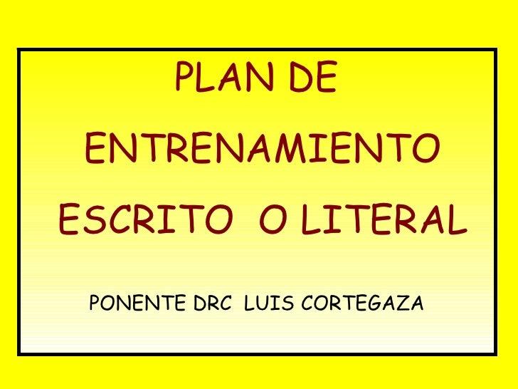 PLAN DE ENTRENAMIENTOESCRITO O LITERAL PONENTE DRC LUIS CORTEGAZA