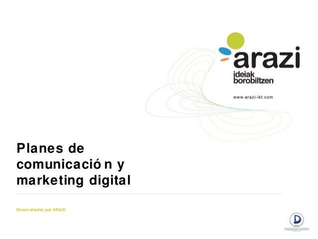 Planes decomunicació n ymarketing digitalDesarrollados por ARAZI