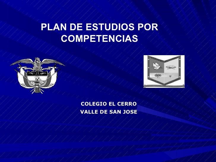 COLEGIO EL CERRO  VALLE DE SAN JOSE  PLAN DE ESTUDIOS POR COMPETENCIAS
