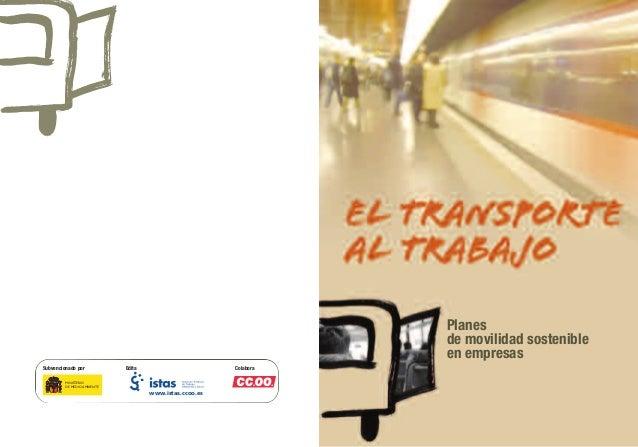 Planes de movilidad sostenible en empresas MINISTERIO DE MEDIO AMBIENTE EditaSubvencionado por Colabora www.istas.ccoo.es