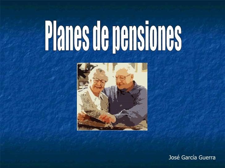 José García Guerra Planes de pensiones