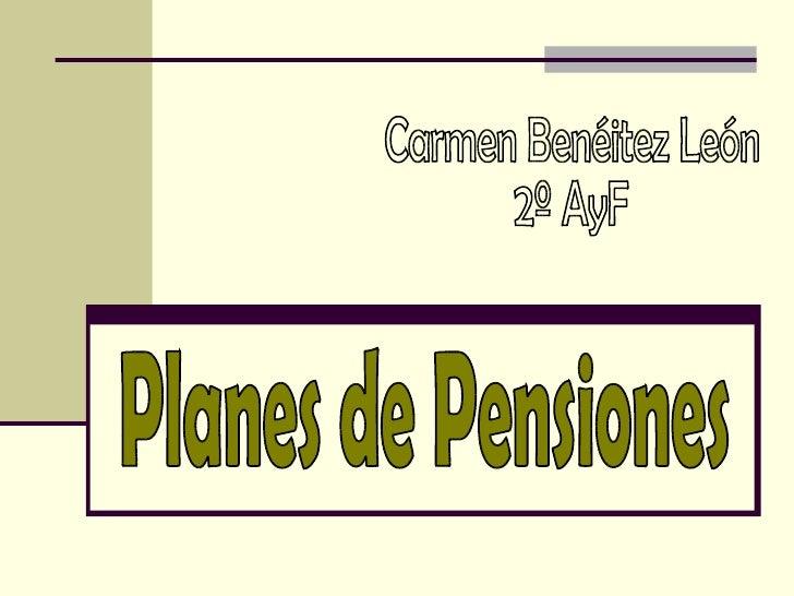 Planes de Pensiones Carmen Benéitez León 2º AyF