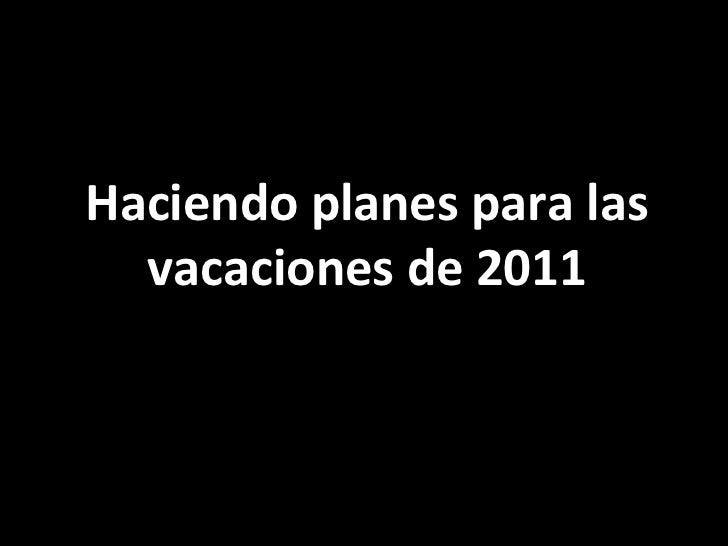 Haciendo planes para las vacaciones de 2011