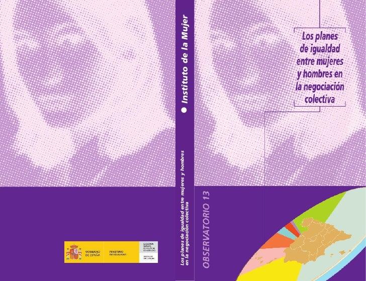 Los planes de igualdad entre mujeres y hombres en la negociación colectiva                      Instituto de la Mujer