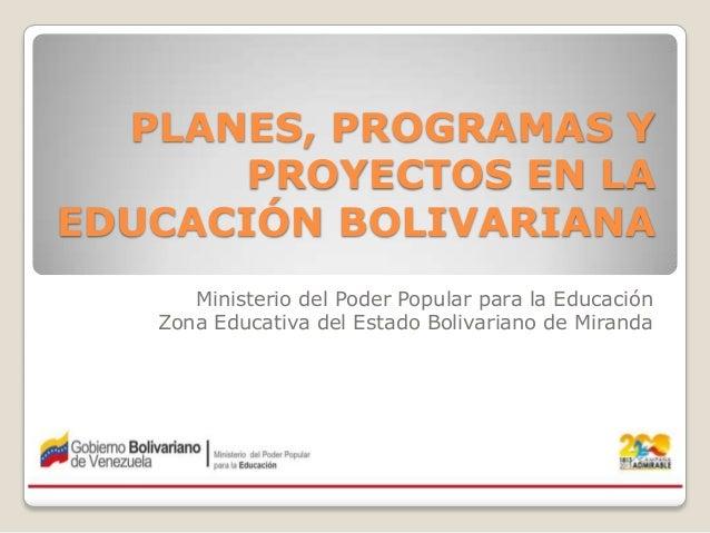 Planes proyectos y programas en la educacion bolivariana