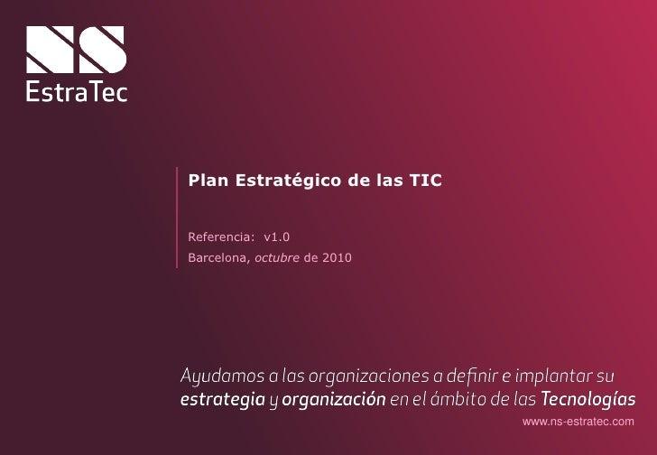Plan Estratégico de las TIC   Referencia: v1.0 Barcelona, octubre de 2010                                   www.ns-estrate...