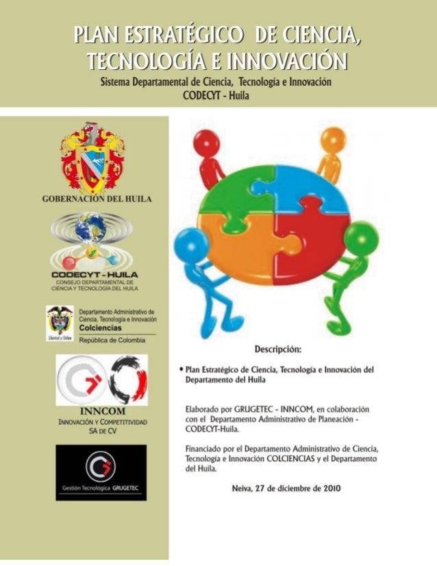 Plan estrategico de ciencia tecnologia e innovacion codecyt   huila