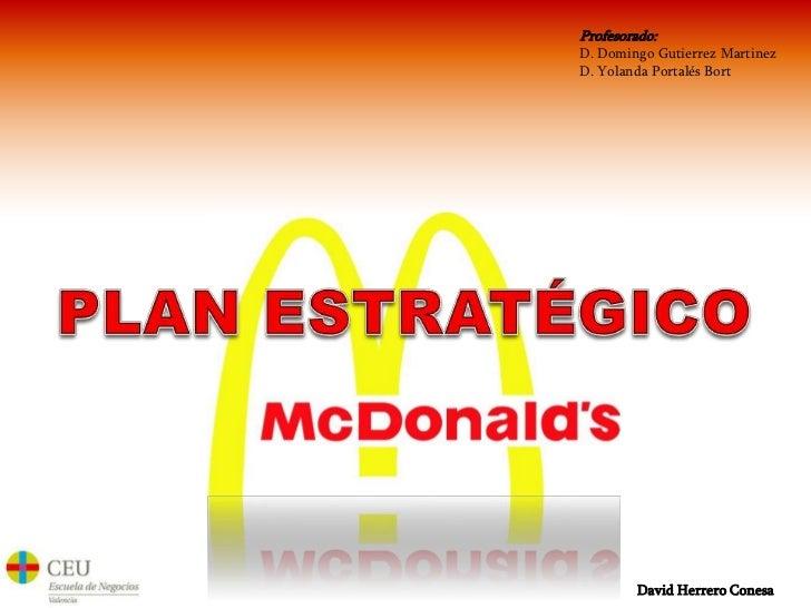 Profesorado:<br />D. Domingo GutierrezMartinez<br />D. Yolanda Portalés Bort<br />PLAN ESTRATÉGICO<br />David Herrero Cone...