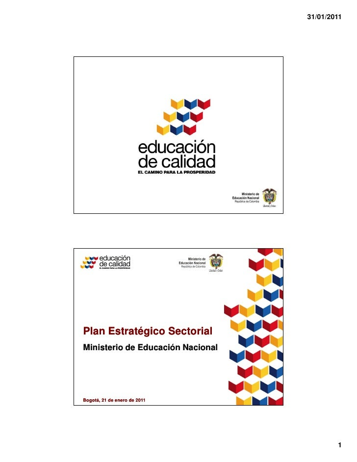 31/01/2011Plan Estratégico SectorialMinisterio de Educación NacionalBogotá, 21 de enero de 2011                           ...
