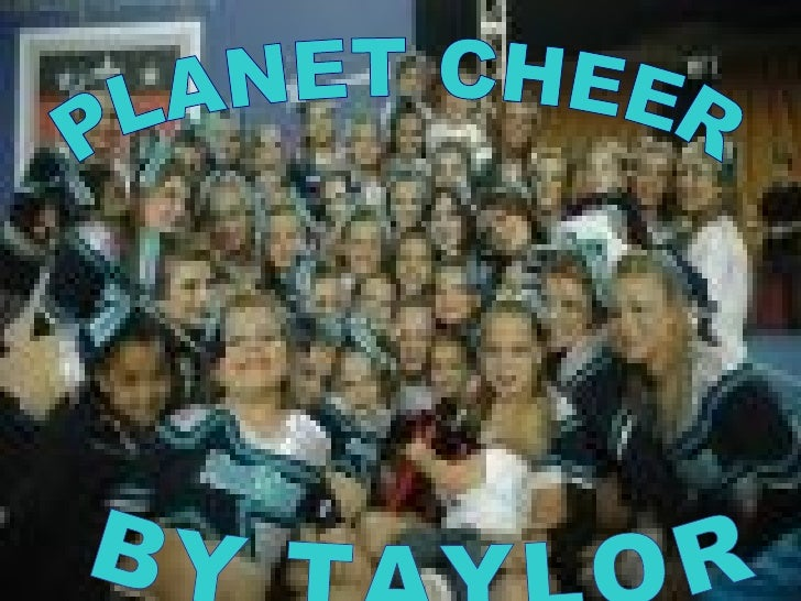 PLANET CHEER BY TAYLOR