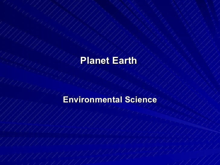 Planet Earth  Environmental Science