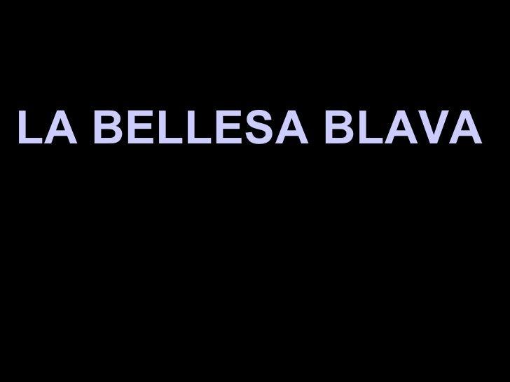 LA BELLESA BLAVA