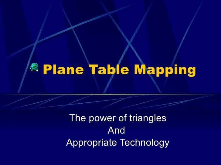 Plane Table Mapping The power of triangles And  Appropriate Technology
