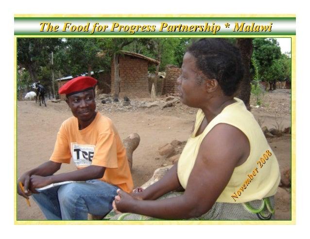 The Food for Progress Partnership * MalawiThe Food for Progress Partnership * Malawiovember2008ovember2008