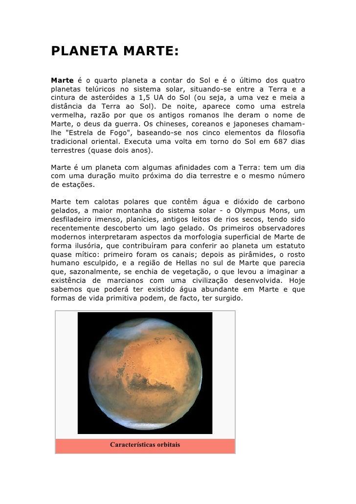 PLANETA MARTE:  Marte é o quarto planeta a contar do Sol e é o último dos quatro planetas telúricos no sistema solar, situ...