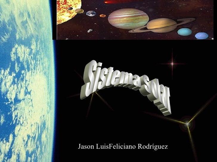 Sistema Solar Jason LuisFeliciano Rodríguez