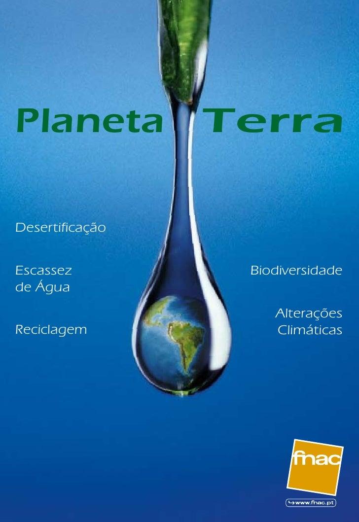 Planeta          Terra  Desertificação   Escassez          Biodiversidade de Água                      Alterações Reciclag...