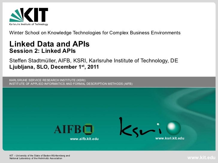 Winter School on Knowledge Technologies for Complex Business Environments Linked Data and APIs Session 2: Linked APIs Stef...