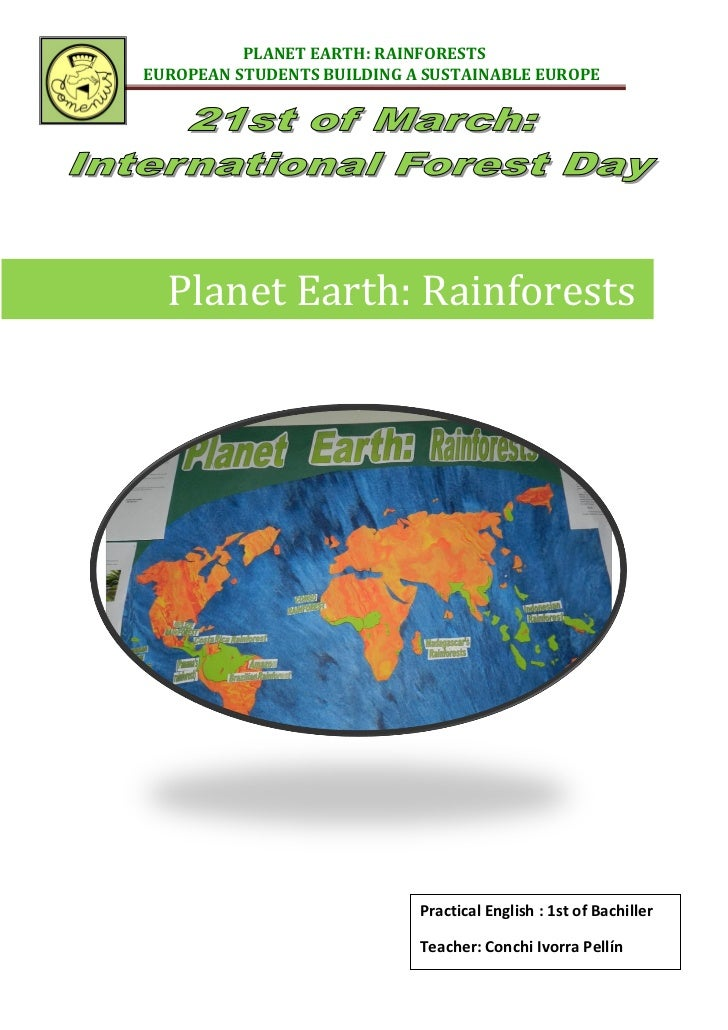 PLANET EARTH: RAINFORESTSEUROPEAN STUDENTS BUILDING A SUSTAINABLE EUROPE  Planet Earth: Rainforests                       ...