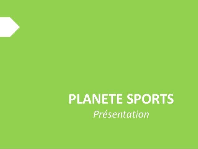 PLANETE SPORTS Présentation