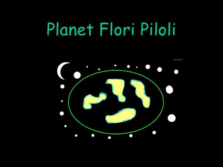 Planet Flori-piloli
