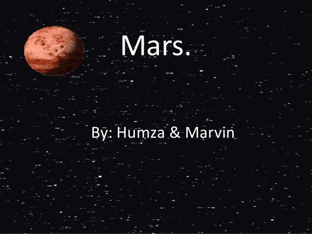 Mars.By: Humza & Marvin