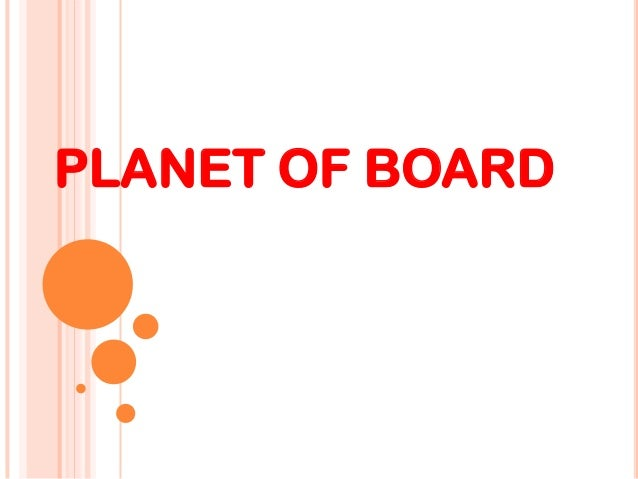 PLANET OF BOARD