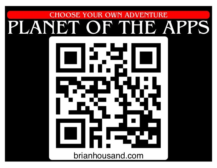 CHOOSE YOUR OWN ADVENTUREPLANET OF THE APPS        brianhousand.com