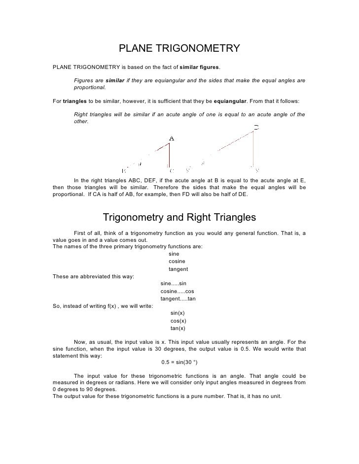 PLANE TRIGONOMETRY PLANE TRIGONOMETRY is based on the fact of similar figures.          Figures are similar if they are eq...