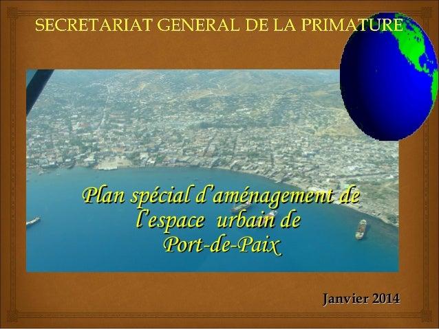 Plan spécial d'aménagement de l'espace urbain de Port-de-Paix    Janvier 2014