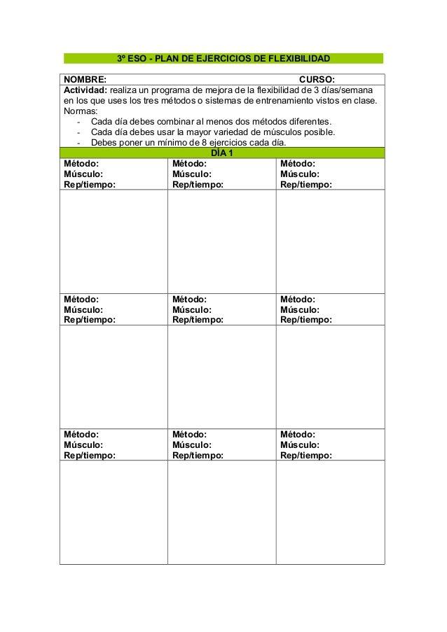 3º ESO - PLAN DE EJERCICIOS DE FLEXIBILIDAD NOMBRE: CURSO: Actividad: realiza un programa de mejora de la flexibilidad de ...