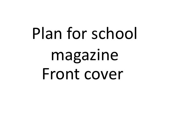 Plan for school   magazine Front cover