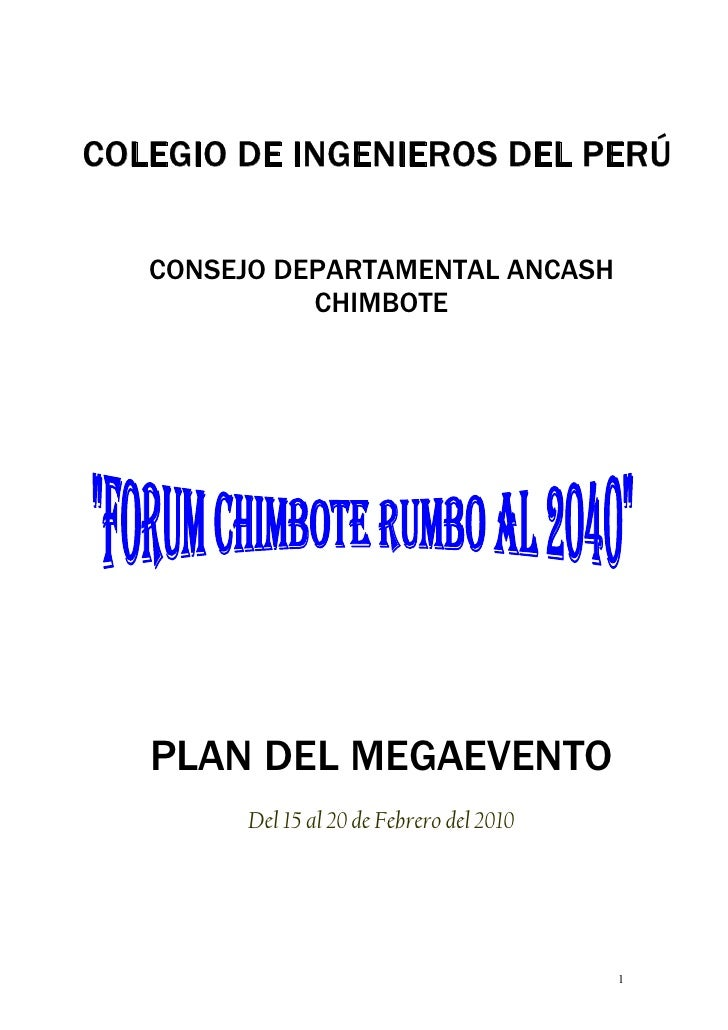 COLEGIO DE INGENIEROS DEL PERÚ     CONSEJO DEPARTAMENTAL ANCASH              CHIMBOTE        PLAN DEL MEGAEVENTO         D...