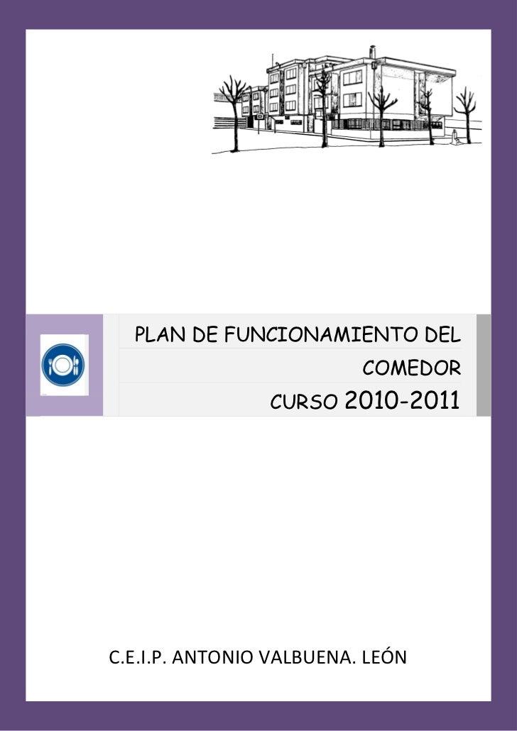 PLAN DE FUNCIONAMIENTO DEL                          COMEDOR                CURSO 2010-2011C.E.I.P. ANTONIO VALBUENA. LEÓN