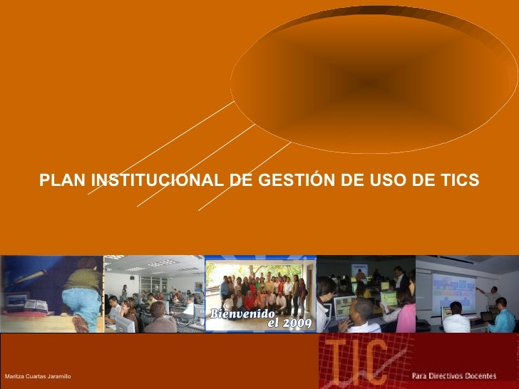 PLAN INSTITUCIONAL DE GESTIÓN DE USO DE TICS Maritza Cuartas Jaramillo