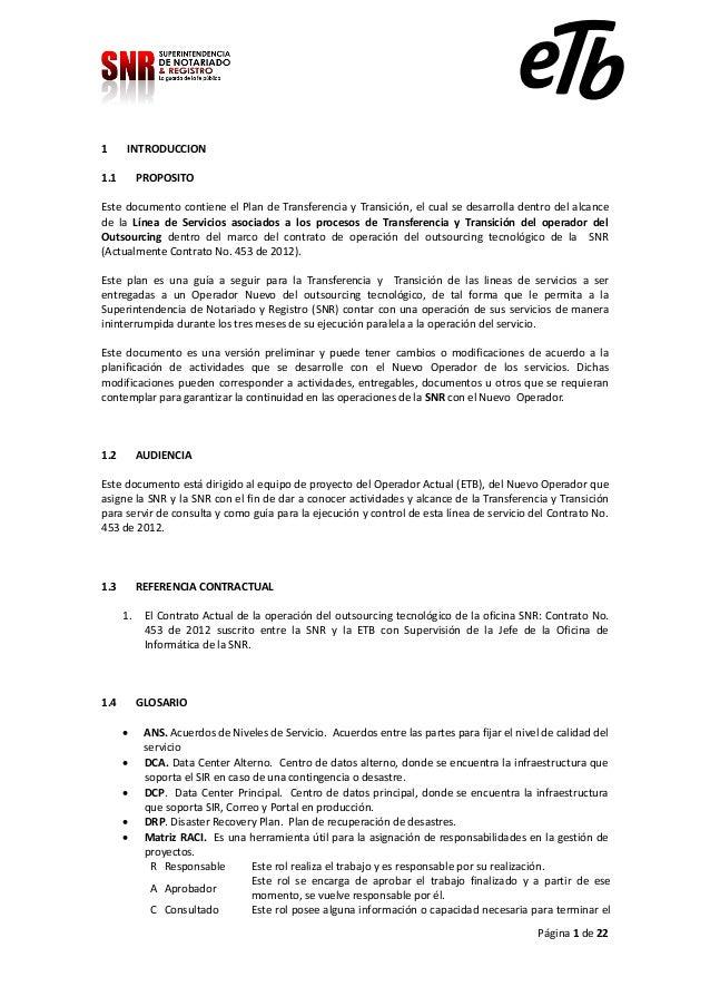 1     INTRODUCCION1.1        PROPOSITOEste documento contiene el Plan de Transferencia y Transición, el cual se desarrolla...