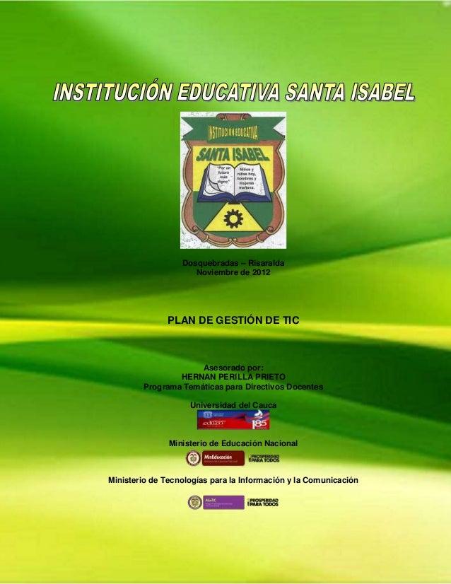 Dosquebradas – Risaralda                     Noviembre de 2012               PLAN DE GESTIÓN DE TIC                     As...