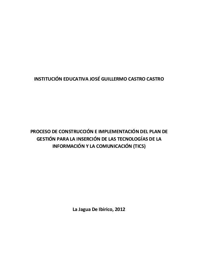 INSTITUCIÓN EDUCATIVA JOSÉ GUILLERMO CASTRO CASTROPROCESO DE CONSTRUCCIÓN E IMPLEMENTACIÓN DEL PLAN DE  GESTIÓN PARA LA IN...