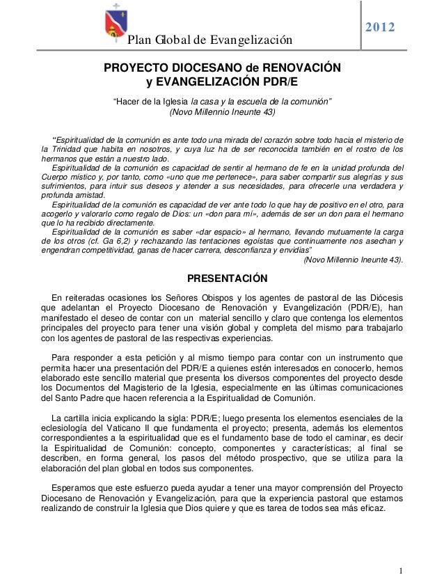 """Plan Global de Evangelización  2012  1  PROYECTO DIOCESANO de RENOVACIÓN  y EVANGELIZACIÓN PDR/E  """"Hacer de la Iglesia la ..."""