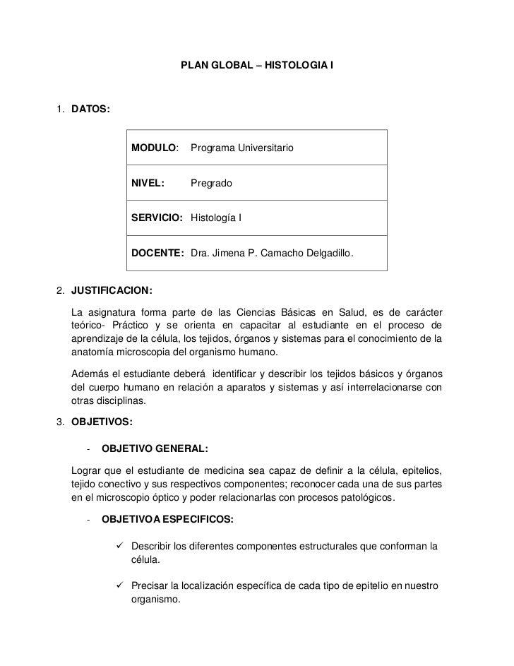 PLAN GLOBAL – HISTOLOGIA I<br />DATOS:<br />MODULO:Programa Universitario NIVEL:PregradoSERVICIO:Histología IDOCENTE:Dra. ...