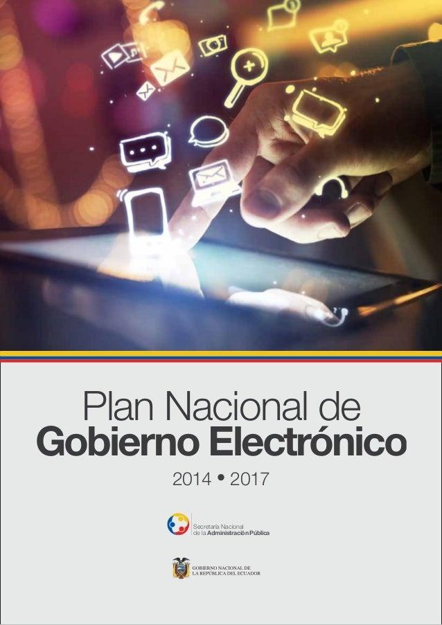 Plan Nacional de Gobierno Electrónico 2014 2017 Secretaría Nacional de la Administración Pública