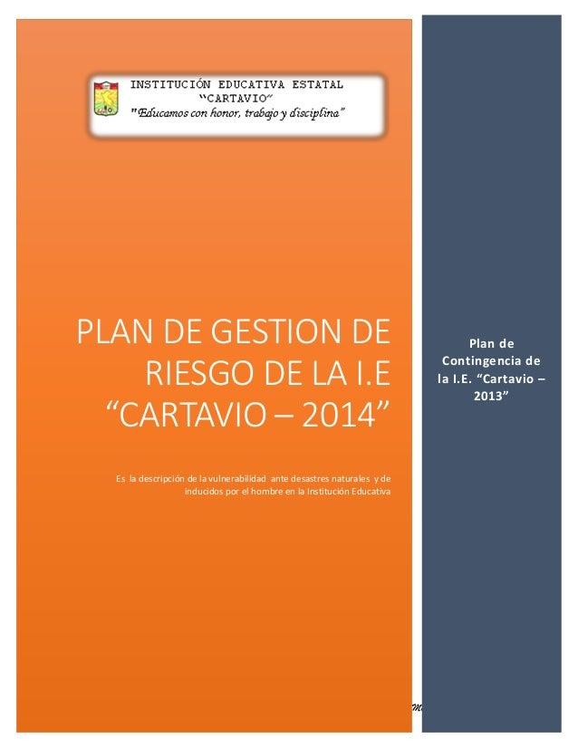 """0 Plan de Gestión de riesgo Plan de Contingencia. Prof. R. Montiel Flores. CC.SS PLAN DE GESTION DE RIESGO DE LA I.E """"CART..."""