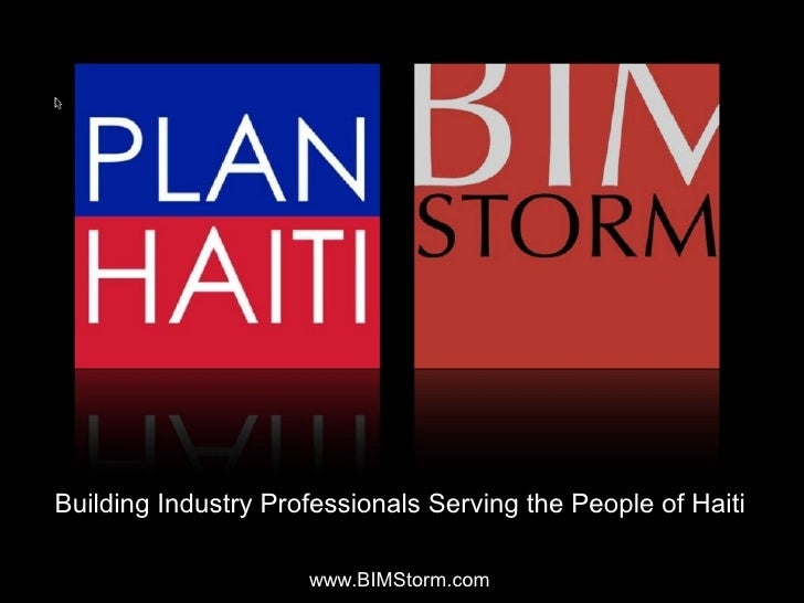 Plan Haiti BIMStorm For the People of Haiti