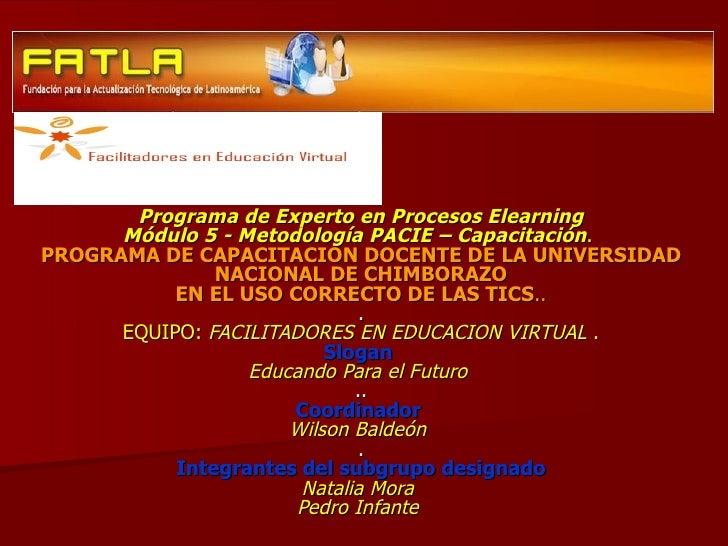 Programa de Experto en Procesos Elearning       Módulo 5 - Metodología PACIE – Capacitación. PROGRAMA DE CAPACITACION DOCE...