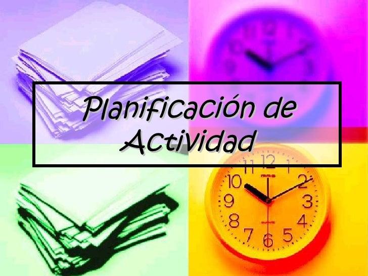 Planificación de    Actividad